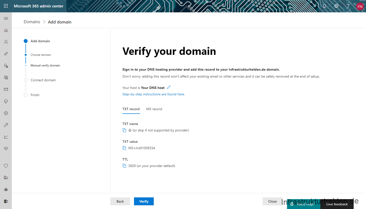Microsoft 365 admin center  Domains > Add domain > Manual verify domain > Connect domain